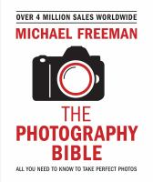 The photography bible : all you need to know to take perfect photos