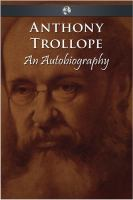 Anthony Trollope - An Autobiography