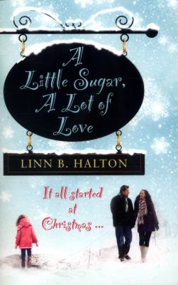 Cover image for A Little Sugar, A Lot of Love