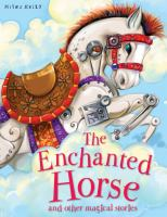 Magical Stories The Enchanted Horse
