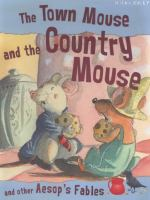 The Town Mouse and the Country Mouse and Other Aesop's Fabes