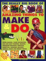 The Really Big Book of Amazing Things to Make & Do
