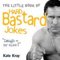 Little Book of Hard Bastard Jokes