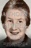 A Thorn in Their Side - Hilda Murrell Threatened Britain's Nuclear State. She Was Brutally Murdered. This Is the True Story of Her Shocking Death