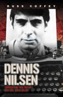 Dennis Nilsen - Conversations With Britain's Most Evil Serial Killer