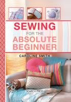 Sewing for the Absolute Beginner