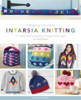 A beginner's guide to intarsia knitting : 11 simple inspiring projects with easy to follow steps