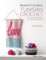 Beginner's Guide to Tunisian Crochet