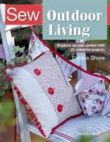 SEW OUTDOOR LIVING : BRIGHTEN UP YOUR GARDEN WITH 25 COLOURFUL PROJECTS