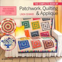 The Complete Book of Patchwork, Quilting & Appliqué