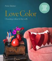 Love colour : choosing colours to live with