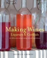 Making Wines, Liqueurs & Cordials