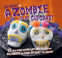 Lily Vanilli In... A Zombie Ate My Cupcake!