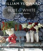 Blue And White And Other Stories: A Personal Journey Through Colour