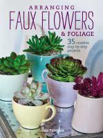 Arranging Faux Flowers & Foliage