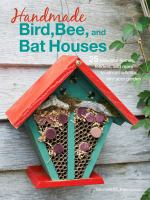 Handmade Bird, Bee, and Bat Houses