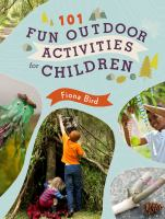 101 OUTDOOR ACTIVITIES FOR CHILDREN : HAVE FUN OUTSIDE