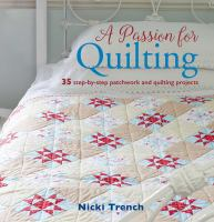 A passion for quilting : 35 step-by-step patchwork and quilting projects