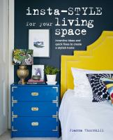 Insta-style for your living space : inventive ideas and quick fixes to create a stylish home