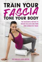 Train your Fascia, Tone your Body