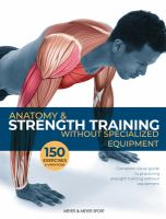 Anatomy & Strength Training Without Specialized Equipment