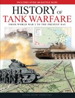 History of tank warfare : from World War I to the present day