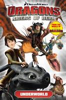 Dragons, Riders of Berk. Volume Six, Underworld