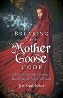 Breaking the Mother Goose Code