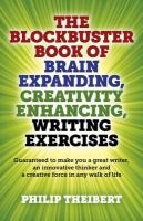 The Blockbuster Book of Brain Expanding, Creativity Enhancing, Writing Exercises