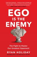 The Ego Is The Enemy