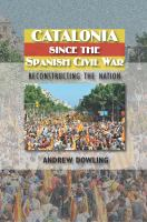 Catalonia Since the Spanish Civil War