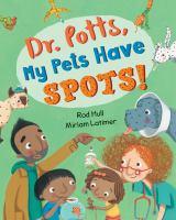 Dr. Potts, My Pets Have Spots