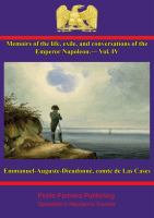 Memoirs of the Life and Conversations of the Emperor Napoleon, Volume Iv