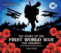 The Story of the First World War for Children, 1914-1918