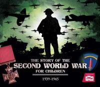The Story of the Second World War for Children, 1939-1945
