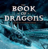 BOOK OF DRAGONS : THE MYTHS AND LEGENDS OF THE DRAGON WORLD