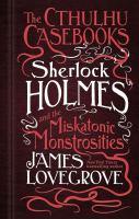 Sherlock Holmes and the Miskatonic Monstrosities