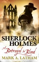 Sherlock Holmes--a Betrayal in Blood