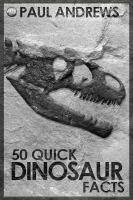 50 Quick Dinosaur Facts