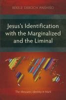 Jesus's Identification With the Marginalized and the Liminal
