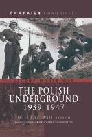 The Polish Underground, 1939-1947