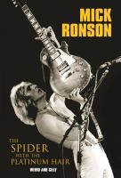 Mick Ronson, the Spider With the Platinum Hair