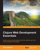 Clojure Web Development Essentials
