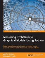 Mastering Probabilistic Graphical Models Using Python