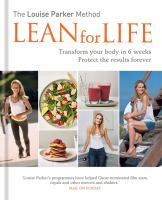 Lean for Life : Transform your Body in 6 Weeks, Protect the Results Forever