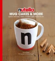 Nutella Mug Cakes & More