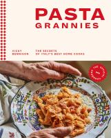 Pasta Grannies: The Official Cookbook: The Secrets of Italy's Best Home Cooks