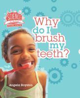 Why Do I Brush My Teeth?