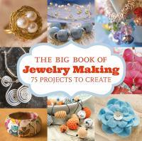 The Big Book of Jewelry Making