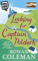 LOOKING FOR CAPTAIN POLDARK / QUICK READS